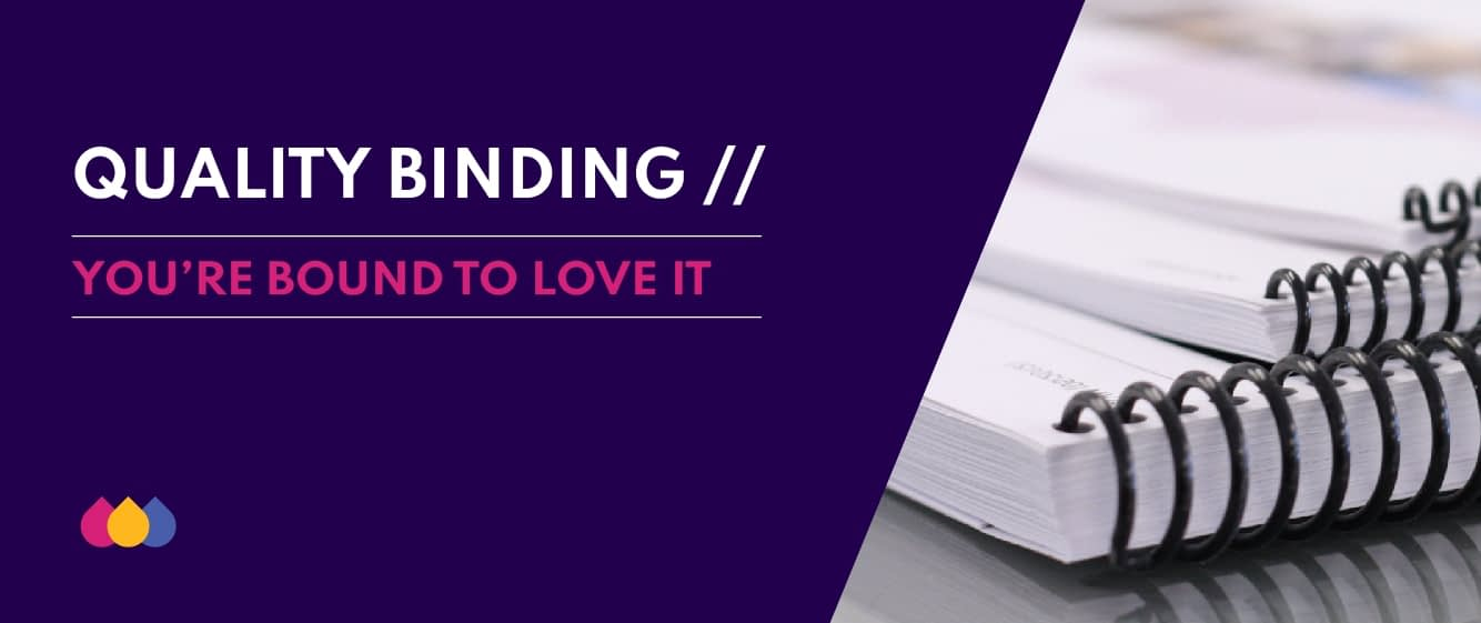 Quality Binding - You're bound to love it